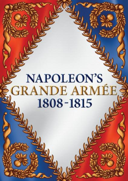 Grand Battles Napoleon: Napoleon's Grand Armee, 1808-1815 (Expansion)