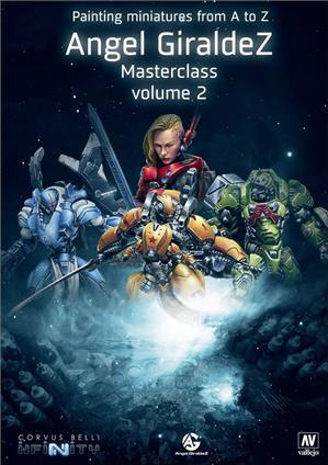 Painting Miniatures From A To Z: Angel Giraldez Masterclass Volume 2