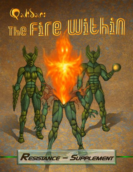 Qalidar RPG: (Resistence) The Fire Within