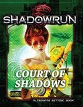Shadowrun RPG: Court Of Shadows [Limited Edition]