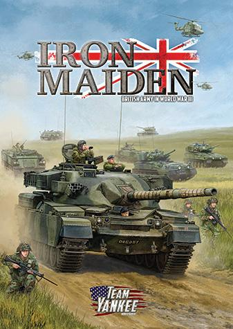 Flames Of War (Team Yankee): Iron Maiden (The British Army In WWIII)