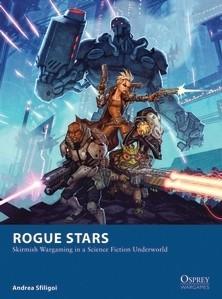 Rogue Stars: Skirmish Wargaming In A Science Fiction Underworld