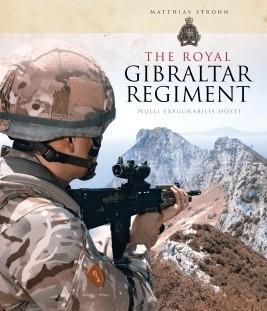 [Regimental Histories] The Royal Gibraltar Regiment 1939-2014: Nulli Expugnabilis Hosti