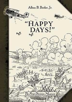 ''Happy Days!'': A Humorous Narrative In Drawings Of The Progress Of American Arms 1917-1919
