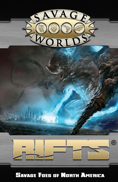 Savage Worlds RPG: (Rifts) Savage Foes Of North America [Limited Ed]