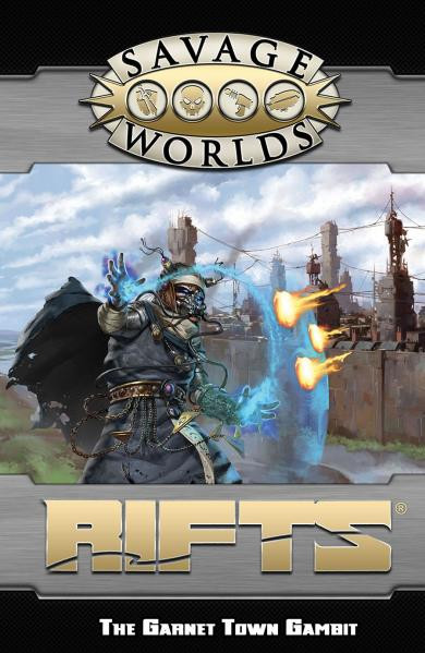 Savage Worlds RPG: (Rifts) GM Screen & Garnet Town Gambit (Adventure)
