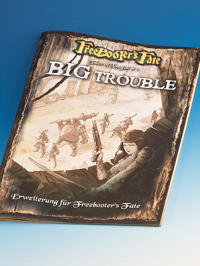 Freebooter's Fate: Big Trouble (Tales Of Longfall #3)