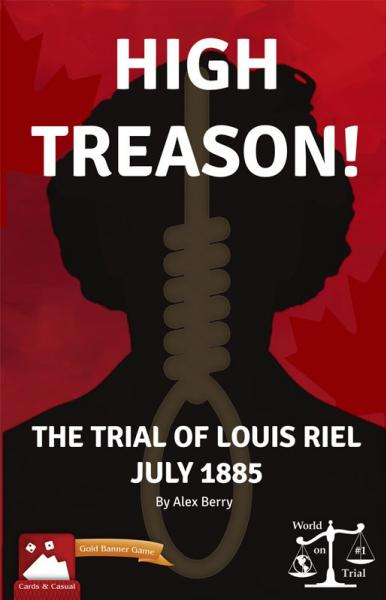 High Treason!: The Trial of Louis Riel