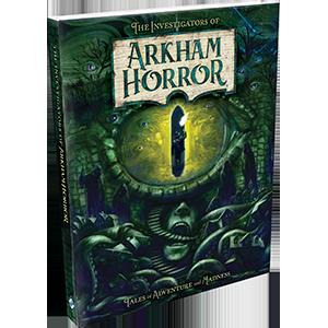 Arkham Horror: The Investigators of Arkham Horror [Novel]