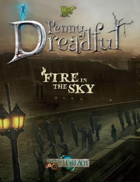 Through The Breach RPG: (Penny Dreadful) Fire in the Sky