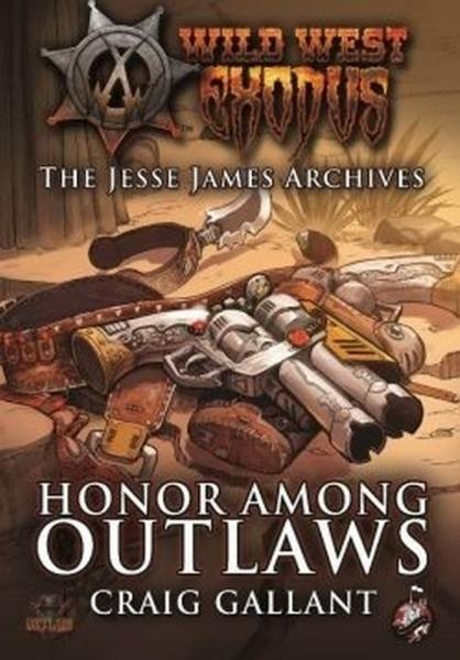 Wild West Exodus: Honor Among Outlaws - The Jesse James Archives