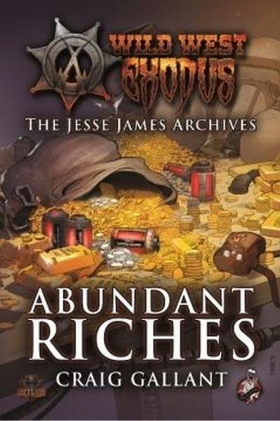 Wild West Exodus: Abundant Riches - The Jesse James Archives