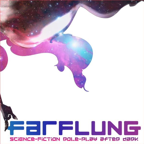 FARFLUNG: Science-Fiction Role-Play After Dark