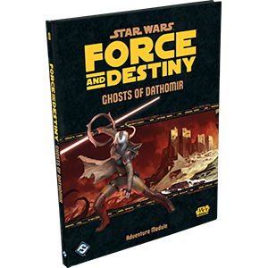 Force & Destiny RPG: Ghosts of Dathomir