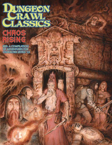 Dungeon Crawl Classics RPG: (Adventure) #89 Chaos Rising