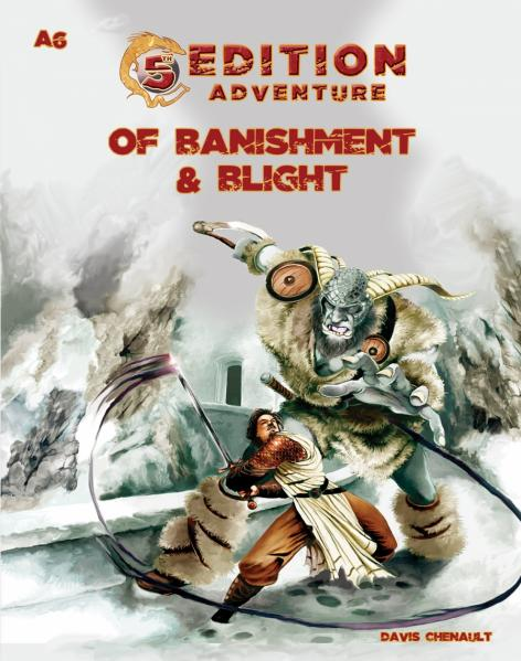 D&D 5th Edition Adventures: A6 - Of Banishment & Blight