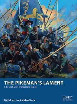 [Wargames] The Pikeman's Lament (Pike and Shot Wargaming Rules)