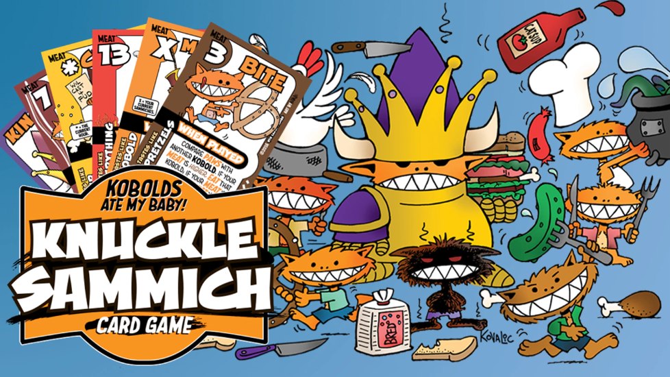 Kobolds Ate My Baby: Knuckle Sammich