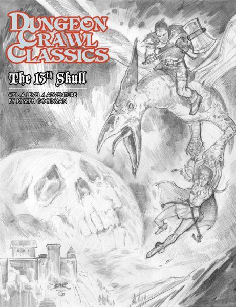 Dungeon Crawl Classics RPG: (Adventure) #71 The 13th Skull Sketch Cover (Ltd. Ed)