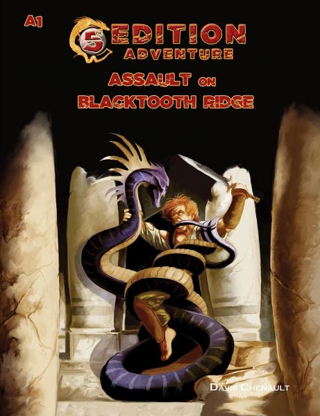 D&D 5th Edition Adventures: A1 - Assault on Blacktooth Ridge