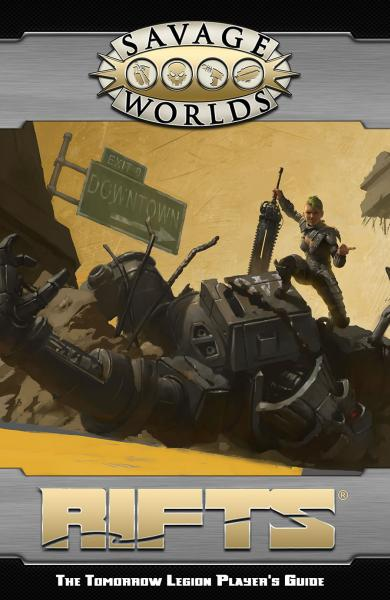 Savage Worlds RPG: (Rifts) The Tomorrow Legion Player's Guide (SC)