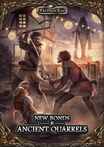 The Dark Eye RPG: New Bonds & Ancient Quarrels Adventure