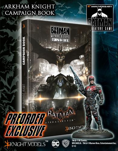 Batman Miniature Game: ARKHAM KNIGHT CAMPAIGN BOOK