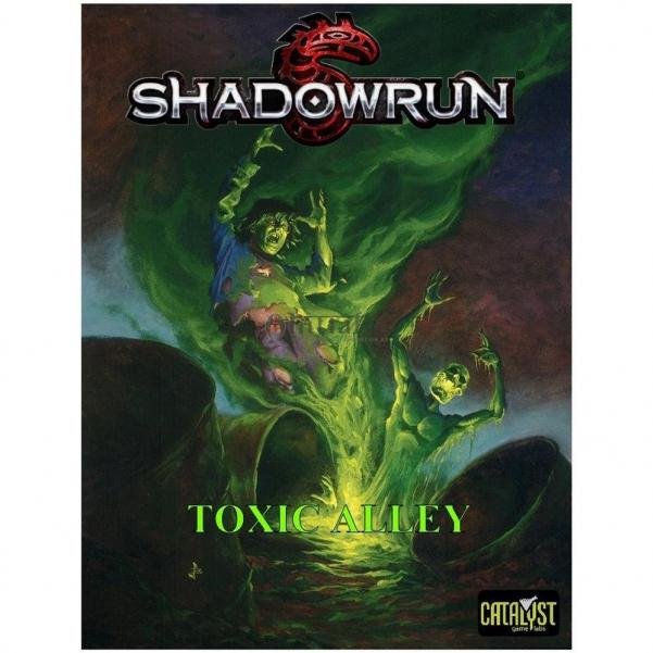 Shadowrun RPG: Toxic Alley