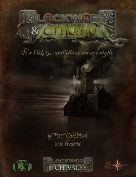 Clockwork & Chivalry RPG: Clockwork & Cthulhu