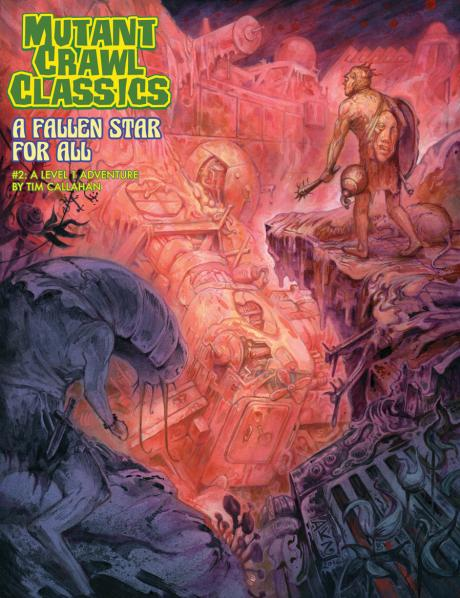 Mutant Crawl Classics #2: A Fallen Star for All (Adventure)