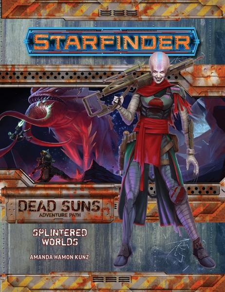 Starfinder RPG: Starfinder Adventure Path - Splintered Worlds (Dead Suns 3/6)