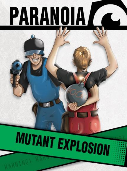 Paranoia RPG: The Mutant Explosion