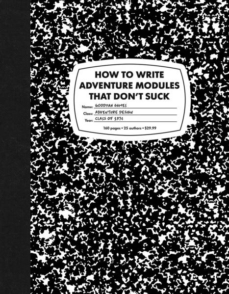 How to Write Adventure Modules That Don't Suck (HC) (System Neutral Sourcebook)