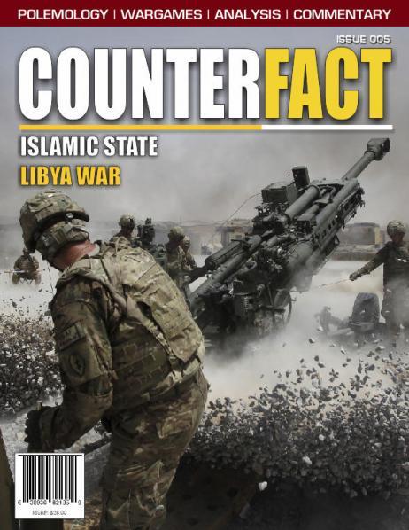 CounterFact Magazine: #5 Islamic State, Libya War