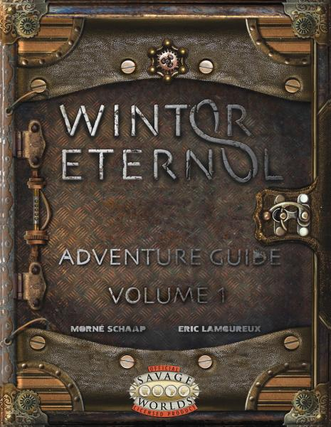 Savage Worlds RPG: Winter Eternal Adventure Guide Volume 1