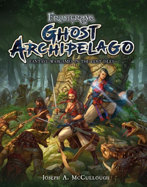 [Wargames] Frostgrave: Ghost Archipelago - Fantasy Wargames in the Lost Isles (HC)