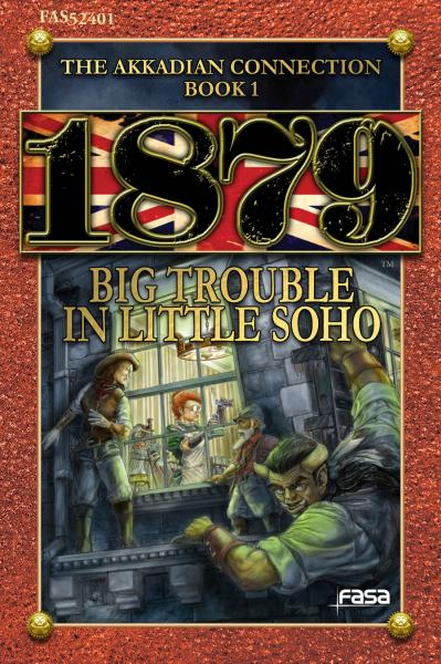 1879 RPG: The Akkadian Connection Book 1 - Big Trouble in Little Soho