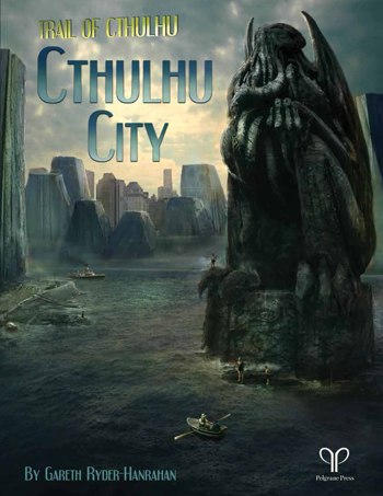 Trail of Cthulhu RPG - Cthulhu City (Supplement) (HC)