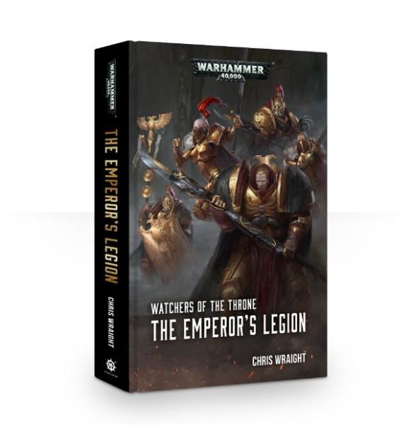 WH40K Novels: Watchers of the Throne: The Emperor's Legion (HC)
