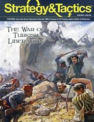Strategy & Tactics Magazine: #309 The War of Turkish Liberation