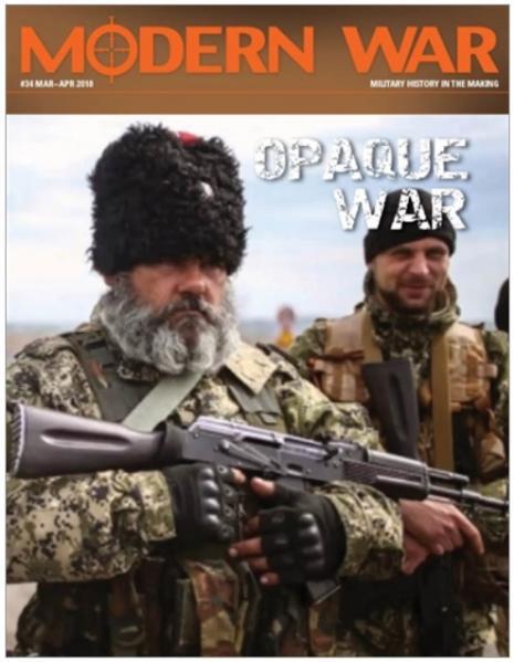 Modern War Magazine: #34 Opaque War - Ukraine