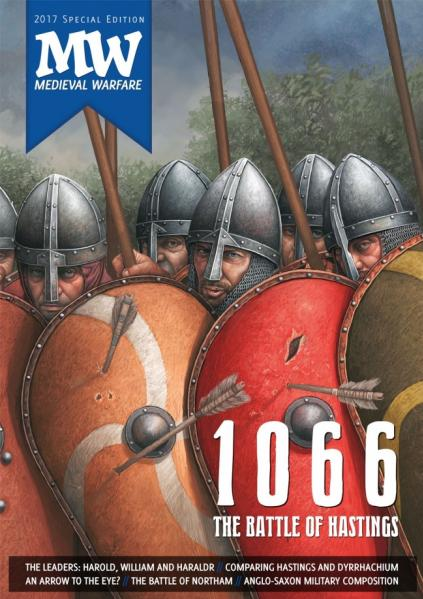 Medieval Warfare Magazine Special: 1066 - The Battle of Hastings