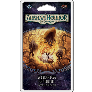 Arkham Horror LCG: A Phantom of Truth