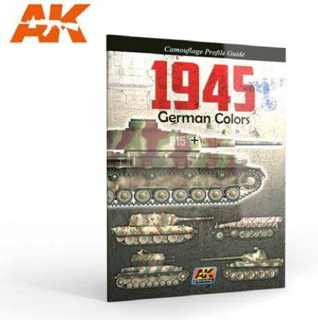 AK-Interactive: 1945 GERMAN COLORS CAMOUFLAGE PROFILE GUIDE (4th Edition)