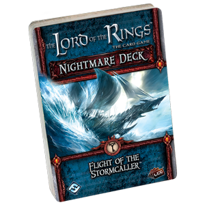 Lord of the Rings LCG: Flight of the Stormcaller Nightmare Deck