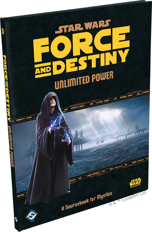Force & Destiny RPG: Unlimited Power
