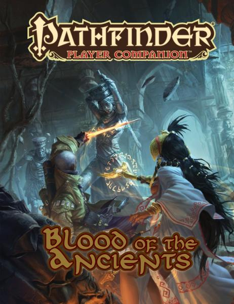 Pathfinder RPG: (Player Companion) Blood of the Ancients