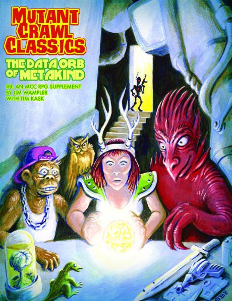 Mutant Crawl Classics RPG: Adventure #8 - The Data Orb of Mankind