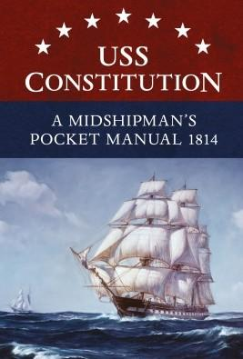 [General Military] USS Constitution - A Midshipman's Pocket Manual 1814