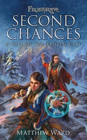 Frostgrave: Second Chances - A Tale of the Frozen City